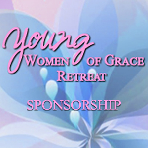 Event Sponsorship -  Inaugural Young Women of Grace® Retreat