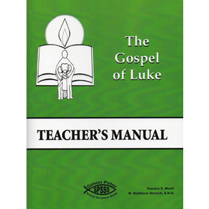 Simon Peter School Scripture Study Gospel of Luke Teacher's Manual (4th - 5th Grades)