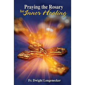 Praying the Rosary for Inner Healing
