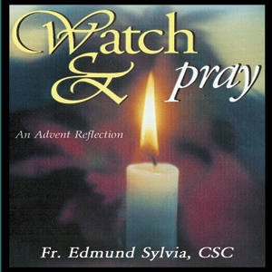 Watch and Pray: An Advent Reflection