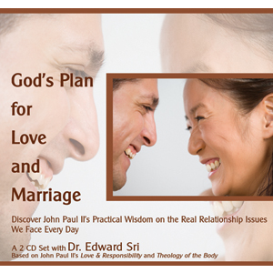 God's Plan for Love & Marriage (Based on John Paul II's Love & Responsibilty - and - Theology of the Body)  2 CD Set