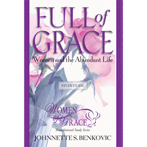 Full of Grace: Women and the Abundant Life Study Guide