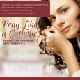 Pray Like a Catholic Webinar Series  