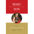 Mary, Mother of the Son, Vol II: First Guardian of the Faith