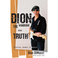 Dion: The Wanderer Talks Truth