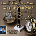 Don't Impose Your Morality on Me.