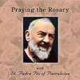 Praying the Rosary with Padre Pio
